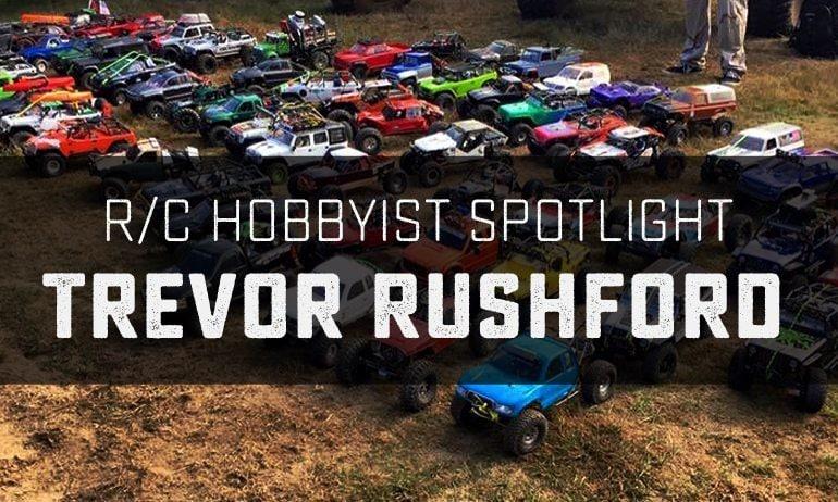 R/C Hobbyist Spotlight: Trevor Rushford