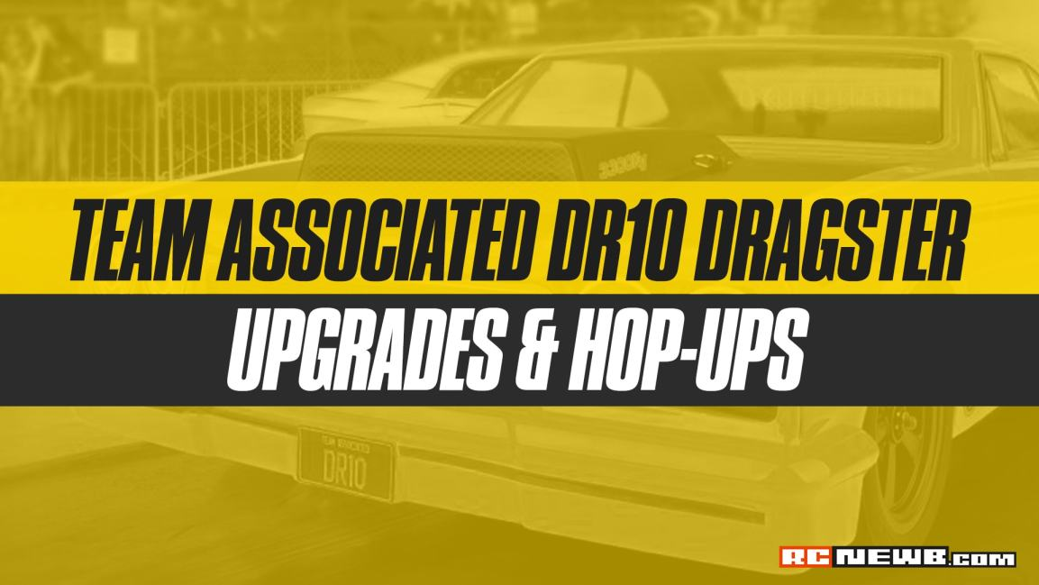 Upgrades and Hop-ups for the Team Associated DR10