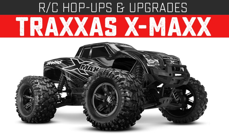 Upgrades and Hop-Ups for the Traxxas X-Maxx