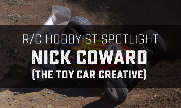 R/C Hobbyist Spotlight: Nick Coward (The Toy Car Creative)