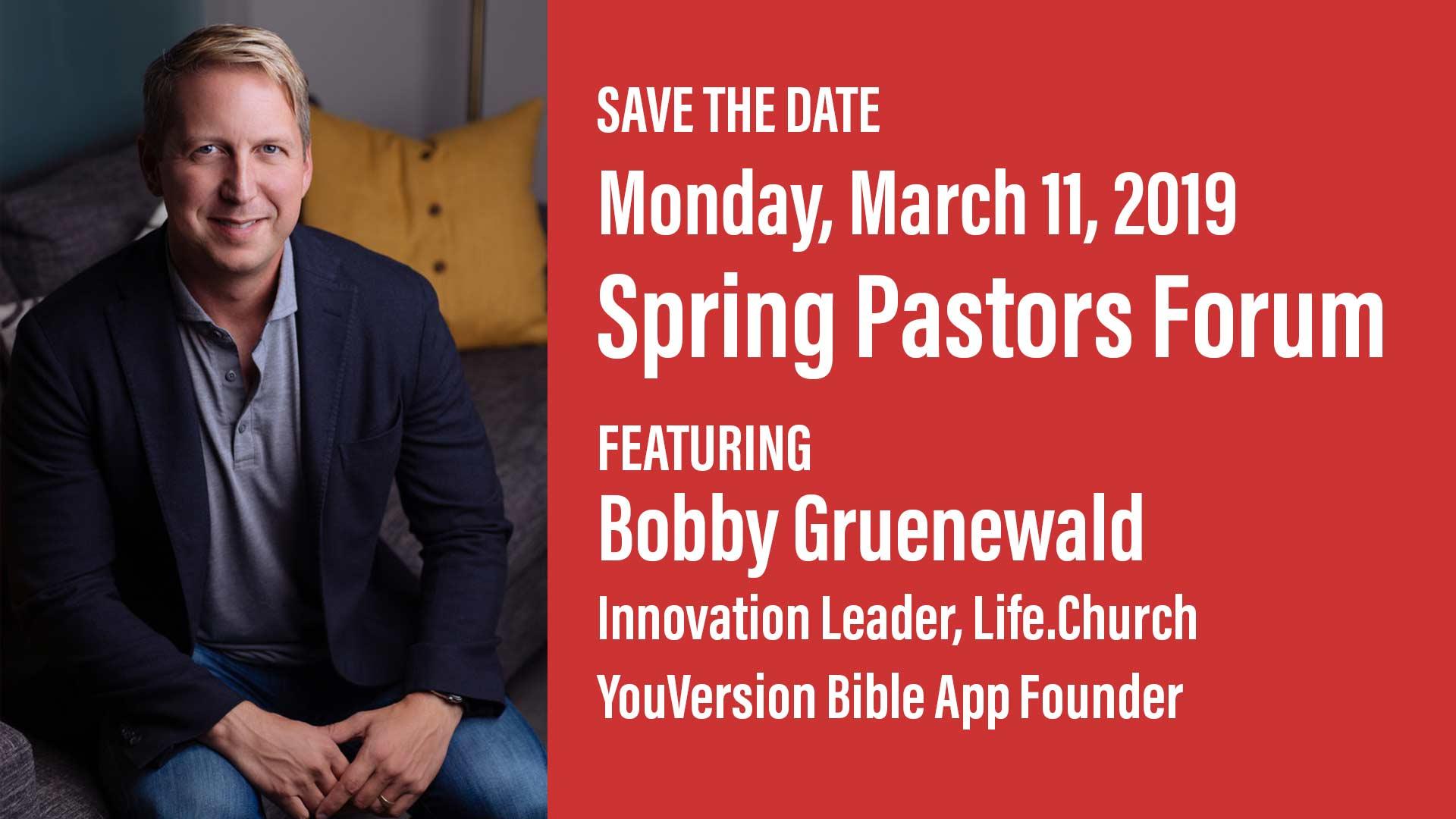 Spring Pastor's Forum - Bobby Gruenewald