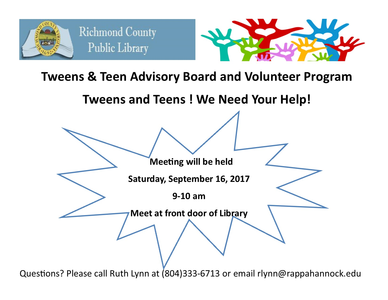 Tween & Teens Advisory Board and Volunteer Program. Tweens and Teens! We need your help! Meeting will be held Saturday, September 16, 2017 Please call Ruth Lynn at 804-333-6713 or email rlynn@rappahannock.edu