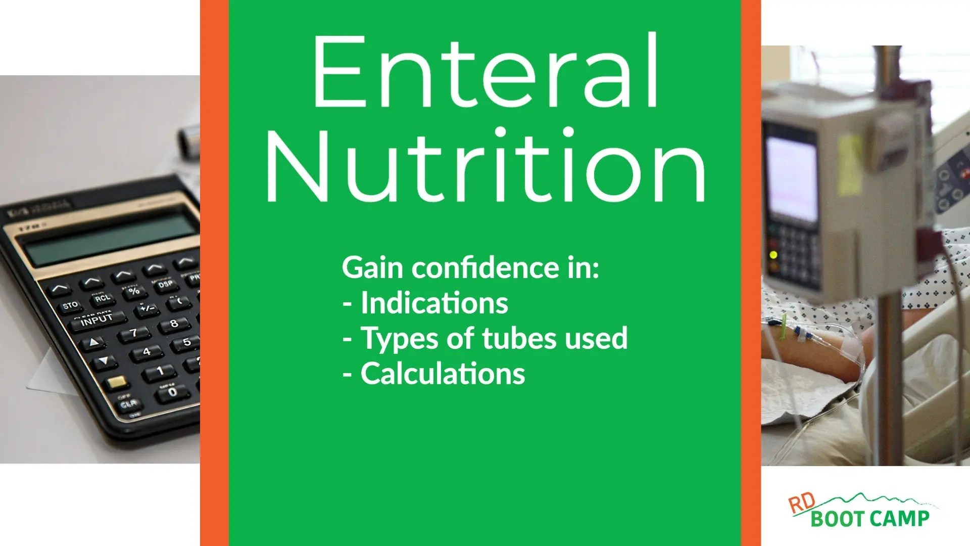 Class header for Enteral Nutrition. Gain Confidence in indications, types of tubes used, and calculations
