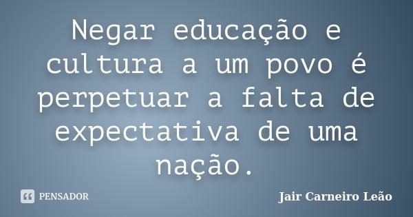 Dilmar_17.02_Corpo Educação e cultura de um povo | Por Dilmar Isidoro