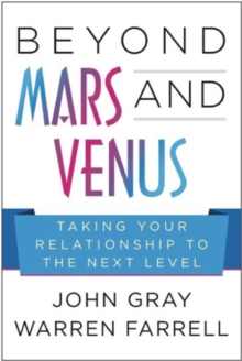 Beyond Mars and Venus : Relationship Skills for Today's ...