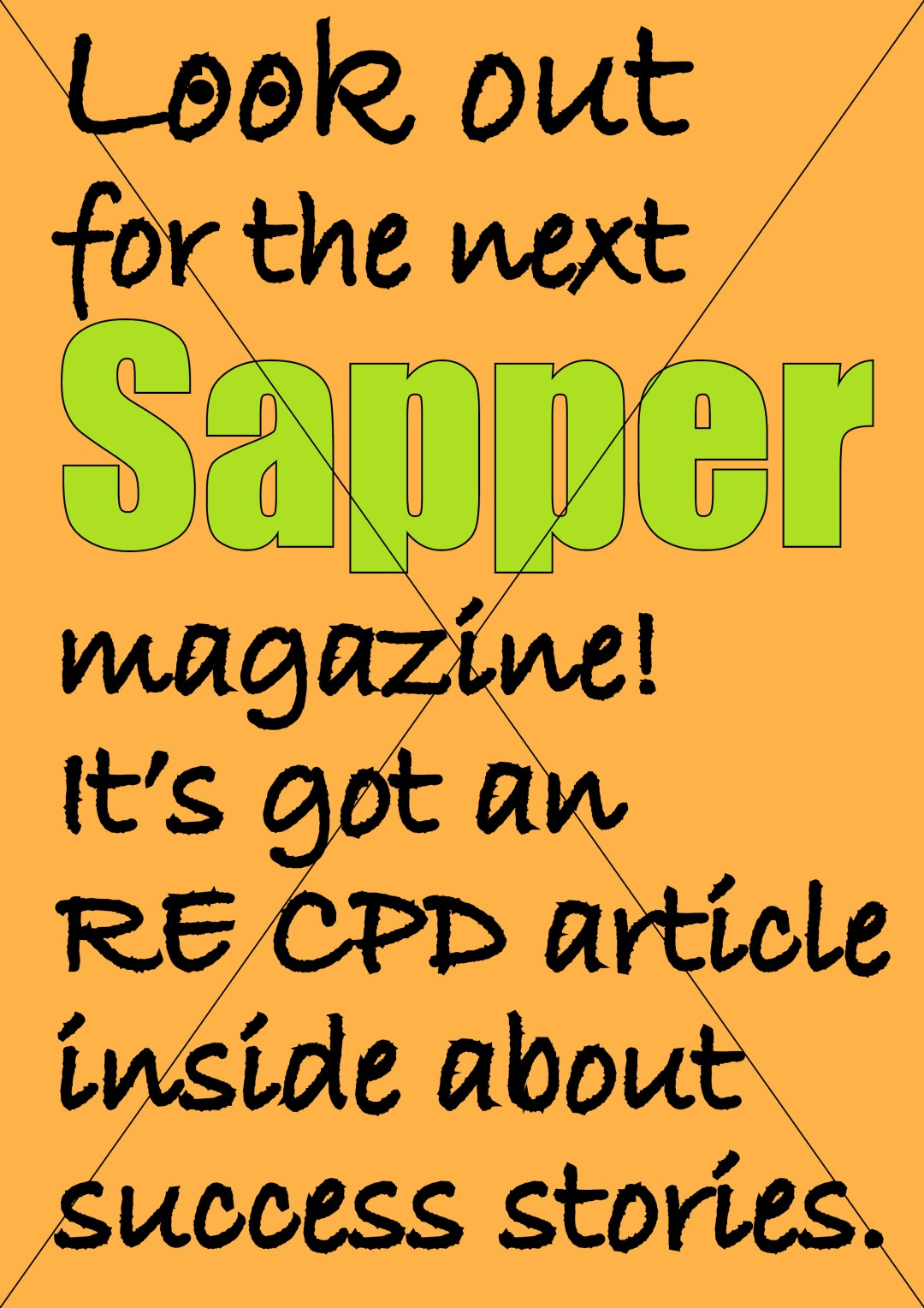 Look out for the next Sapper Magazine!