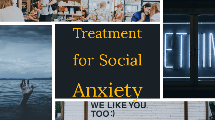 Treatment of Social Anxiety