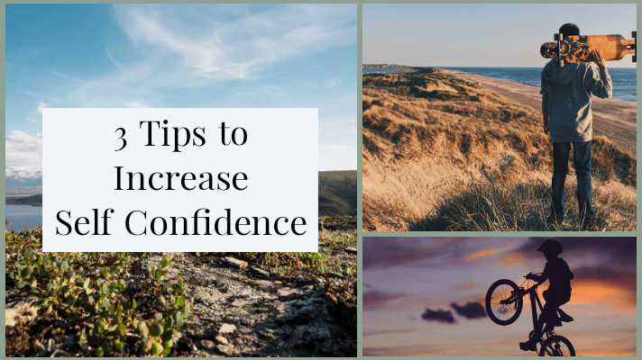 3 Tips to Increase Your Confidence
