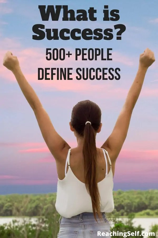 I asked over 500 people What is Success and How They Would Define Success. Here are my findings.