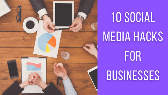 Top 10 Social Media Hacks for Business owners