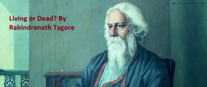 living-or-dead-rabindranath-tagore-shortstoriescoin-image
