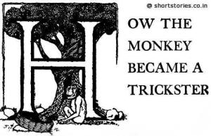 How the Monkey Became a Trickster