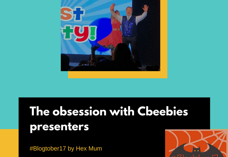The obsession with Cbeebies presenters – Blogtober17