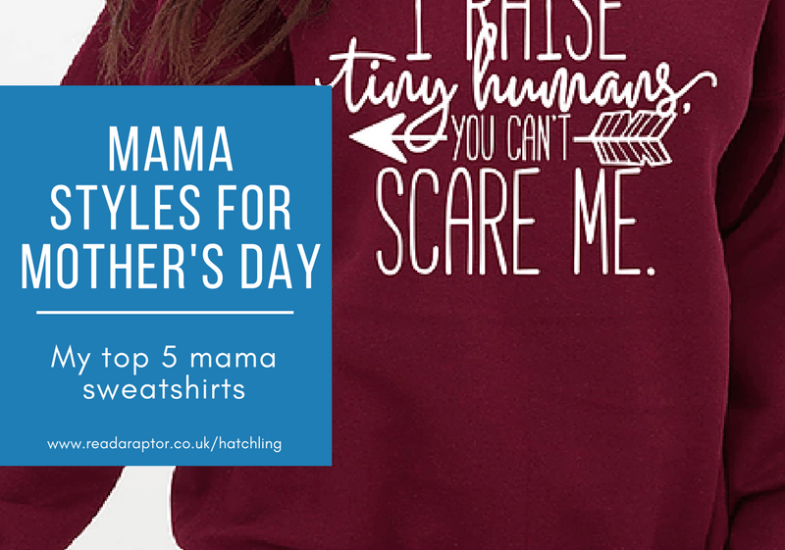 Mama styles for Mother's Day – My top 5 Mama sweatshirts