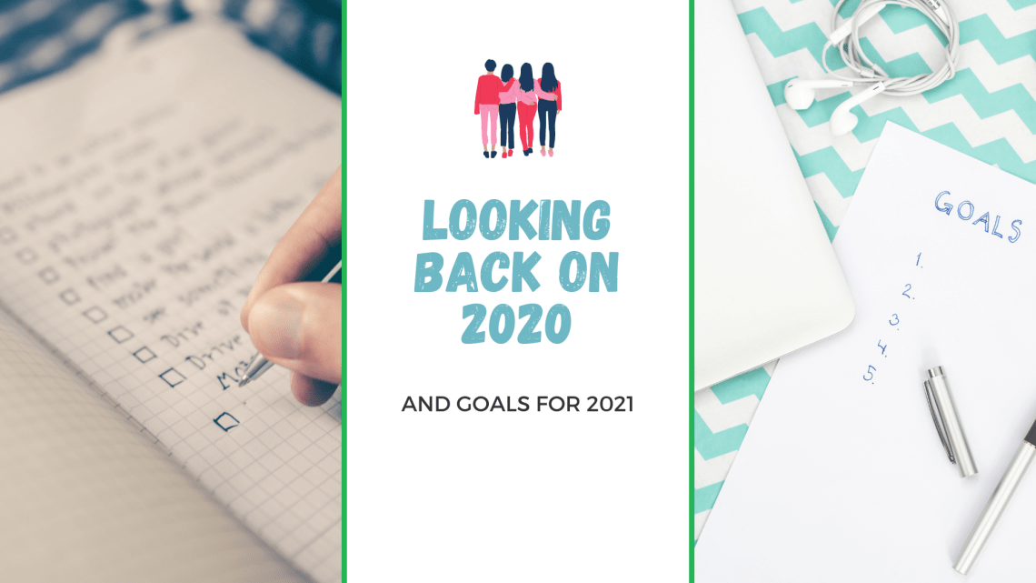 Looking back on 2020 and goal setting for 2021