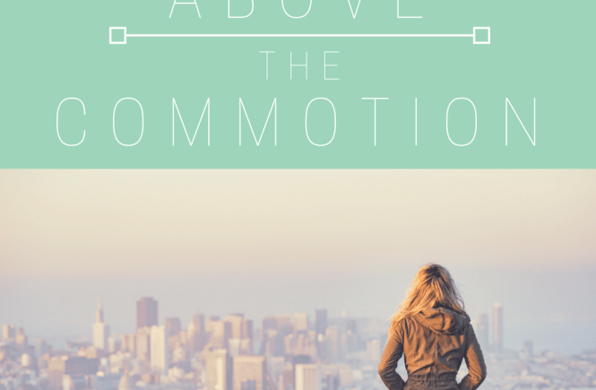 Above the Commotion - A Meditation in Proverbs