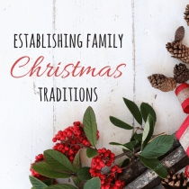 Establishing Family Christmas Traditions