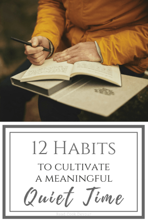12 Habits to Cultivate a Meaningful Quiet Time
