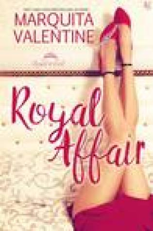 Royal Affair (Royals in Exile #2) by Marquita Valentine  –  {Review}