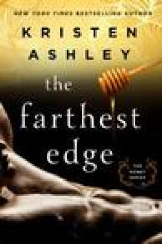 Blog Tour:  The Farthest Edge by Kristen Ashley  –  {Excerpt + ARC Review and Giveaway}
