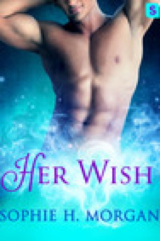 Her Wish by Sophie H. Morgan  –  Release Blitz  {Excerpt + Review}