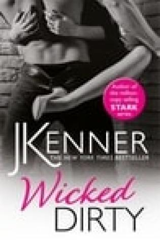 Release Day Blitz  –  Wicked Dirty (Stark World #2) by J. Kenner  –  {Excerpt + Review}