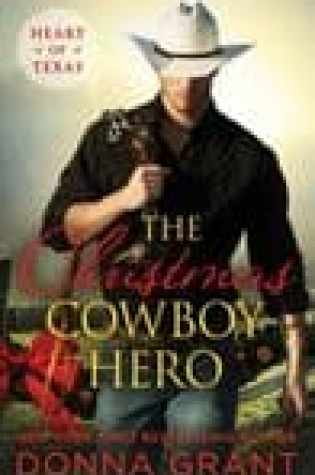 Release Blitz  – The Christmas Cowboy Hero (Heart of Texas #1) by Donna Grant