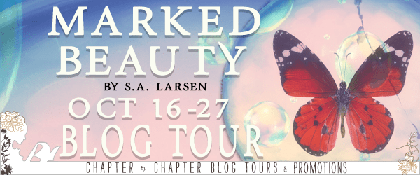 Blog Tour  -  Marked Beauty by S. A. Larsen  -  {Guest Post}