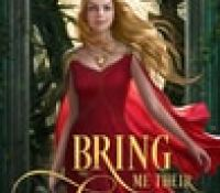 Blog Tour:  Bring Me Their Hearts by Sara Wolf – {Spotlight}