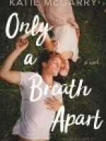 Cover Reveal  –  Only a Breath Apart by Katie McGarry  –  {Releases, January 22, 2019}