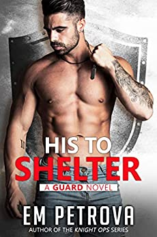 Military Romance – His to Shelter