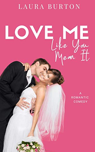 Romantic Comedy – Love Me Like You Mean It