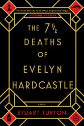 The 7½ Deaths of Evelyn Hardcastle by Stuart Turton cover