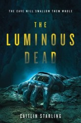 The Luminous Dead by Caitlin Starling