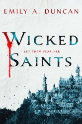 Wicked Saints by Emily Duncan