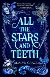 Cover for All the Stars and Teeth by Adalyn Grace