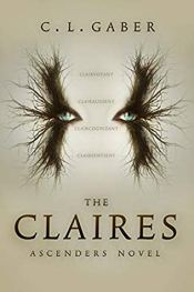 Cover for The Claires by C.L. Garber