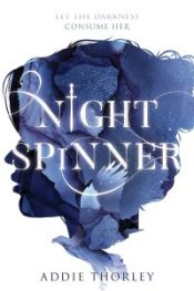 Cover for Night Spinner by Addie Thorley