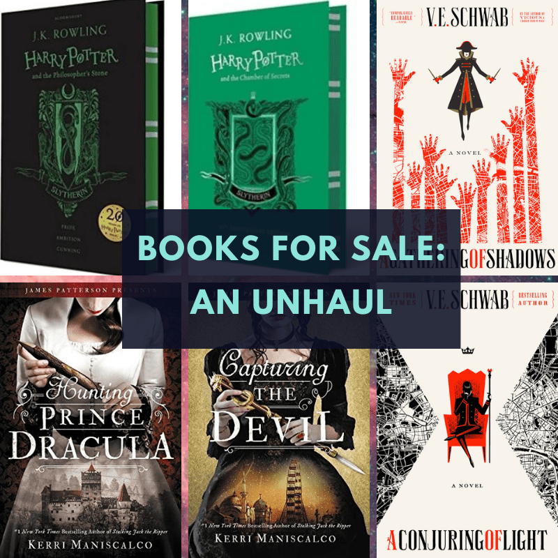 Books Unhaul: HP 1&2 Slytherin editions, A Gathering of Shadows, A Conjuring of Light, Hunting Prince Dracula, Capturing the Devil