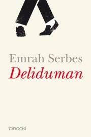 Emrah Serbes: Deliduman