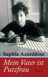 Saphia Azzeddine: Mein Vater ist Putzfrau