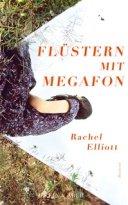 Rachel Elliott: »Flüstern mit Megafon«