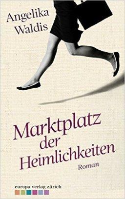 Angelika Waldis: »Marktplatz der Heimlichkeiten«