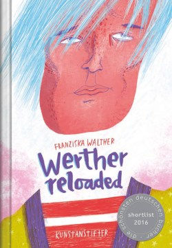 Franziska Walther: Werther Reloaded
