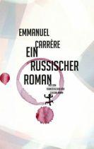 Emmanuel Carrère: »Ein russischer Roman«, Matthes & Seitz.