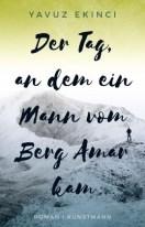 Yavuz Ekinci: »Der Tag, an dem ein Mann vom Berg Amar kam«, Kunstmann.