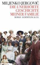 Miljenko Jergović: »Die unerhörte Geschichte meiner Familie«, Schöffling & Co.