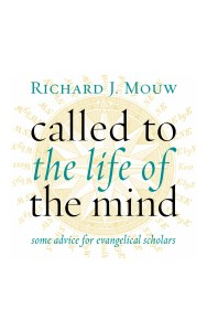Mouw, Life of the Mind