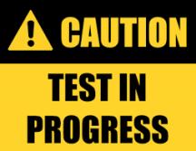 Test in Progress