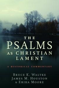 Bruce Waltke, Psalms as Lament